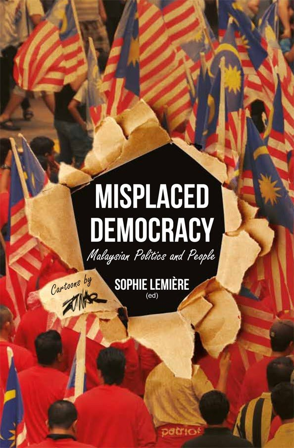 Misplaced Democracy: Malaysian Politics and People